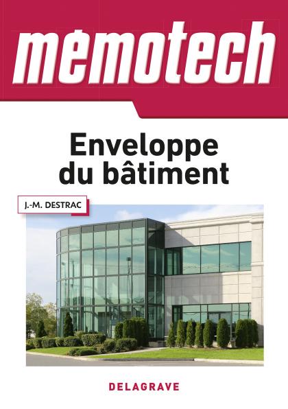 Mémotech Enveloppe du bâtiment Bac Pro, Bac STI2D, BTS, DUT (2017)