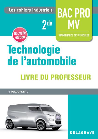 Technologie de l'automobile 2de Bac Pro MV (2018) - Livre du professeur