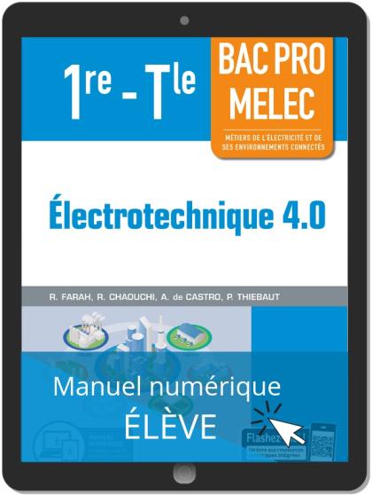 Électrotechnique 4.0 1re, Tle Bac Pro MELEC (2019) - Manuel numérique élève