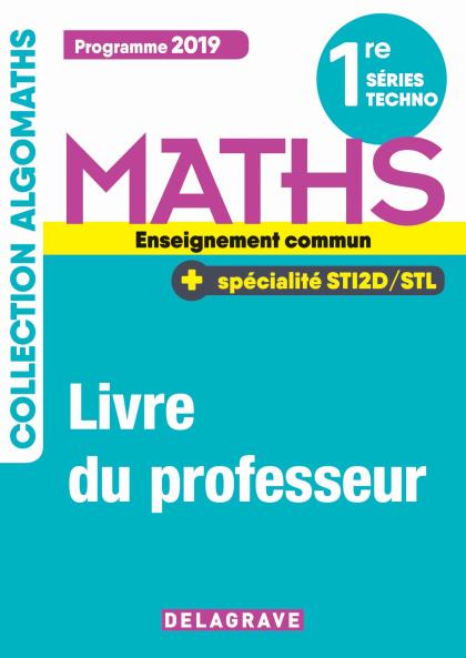 Mathématiques 1re Tronc commun, spécialité STI2D/STL (2019) - Livre du professeur manuel