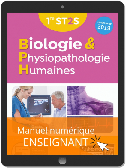 Biologie et physiopathologie humaines 1re ST2S (2019) Manuel - Manuel numérique enseignant