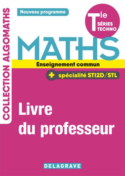 Mathématiques Tle Tronc commun STI2D/STL (2020) - Manuel - Livre du professeur