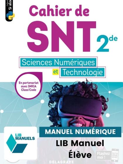 Cahier des Sciences numériques et Technologie (SNT) 2de (2020) - Manuel numérique élève