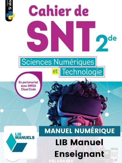 Cahier des Sciences numériques et Technologie (SNT) 2de (2020) - Manuel numérique enseignant