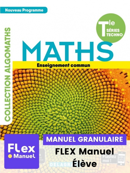 Mathématiques Tle Tronc commun STMG/STI2D/STL/ST2S/STHR (Ed. num. 2021) - FLEX manuel granulaire élève