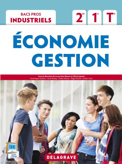 Économie - Gestion 2de, 1re, Tle Bacs Pros Industriels (2015) - Pochette élève