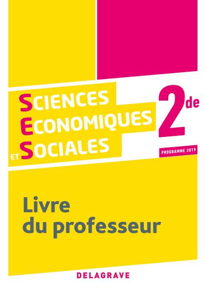 Sciences Économiques et Sociales (SES) 2de (2019) - Livre du professseur manuel