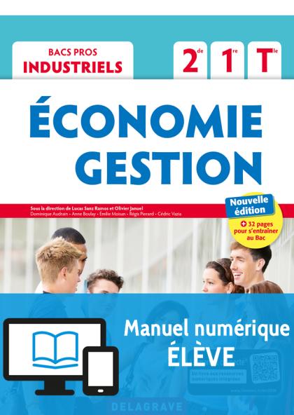 Économie-Gestion 2de, 1re, Tle Bac Pro Industriel (2018) - Pochette - Manuel numérique élève