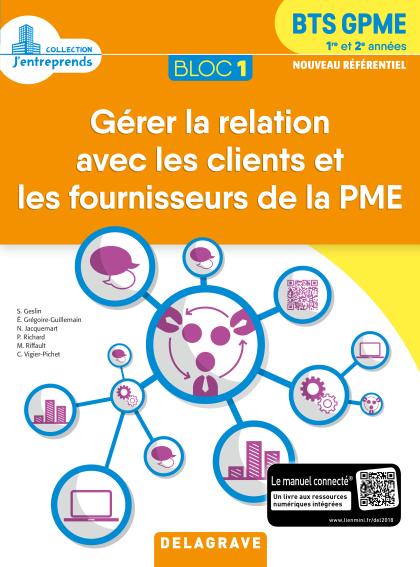 Bloc 1 - Gérer la relation avec les clients et les fournisseurs de la PME 1re et 2e années BTS GPME (2018) - Pochette élève