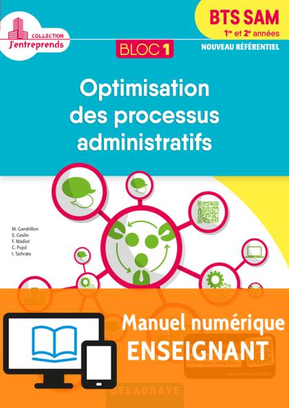 Bloc 1 - Optimisation des processus administratifs 1re et 2e années BTS SAM (2018) - Pochette - Manuel numérique enseignant