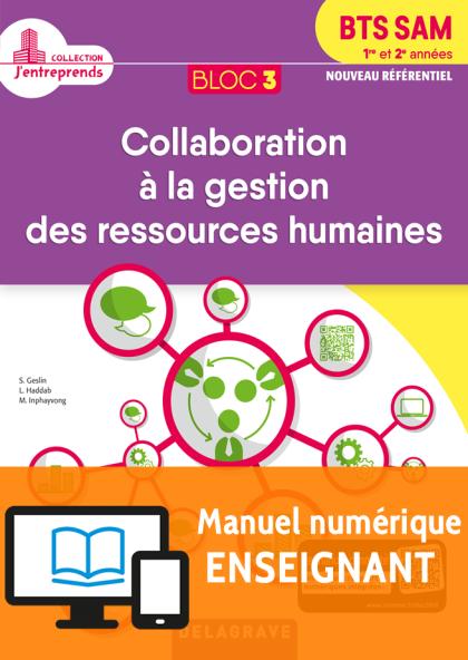 Bloc 3 - Collaboration à la gestion des ressources humaines 1re et 2e années BTS SAM (2018) - Pochette - Manuel numérique enseignant