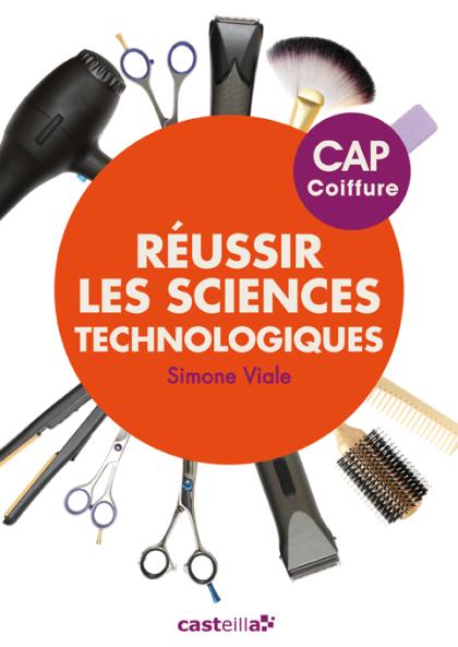 Réussir les sciences technologiques CAP coiffure (2014) - Manuel élève