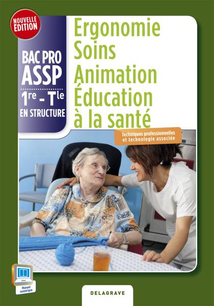 Ergonomie Soins Animation Éducation à la santé 1re, Tle Bac Pro ASSP (2015) - Pochette élève