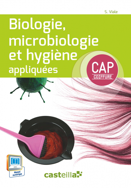Biologie, microbiologie et hygiène appliquées CAP coiffure (2015) - Manuel élève