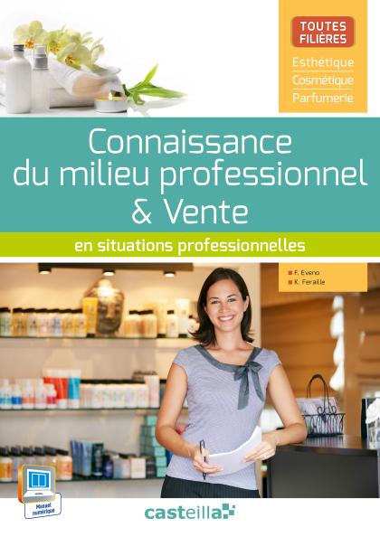Connaissance du milieu professionnel & Vente (2015) en situations professionnelles - Pochette élève