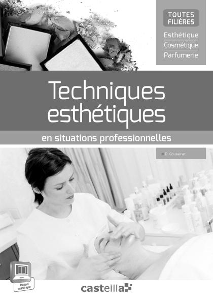 Techniques esthétiques en situations professionnelles (2015) - Livre du professeur