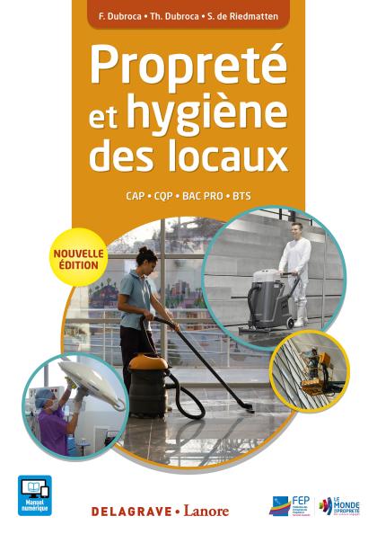 Propreté et hygiène des locaux CAP APH, Bac Pro HPS, CQP, BTS MSE (2016) - Manuel élève