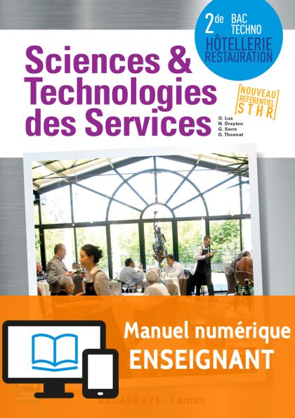 Sciences et Technologies des Services (STS) 2de Bac Techno STHR (2016) - Manuel numérique enseignant