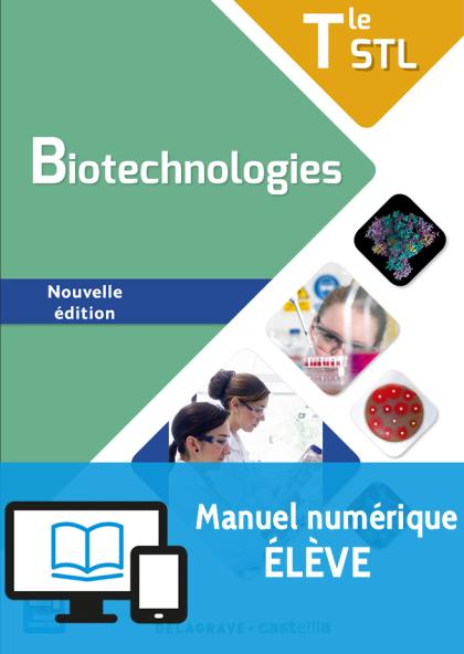 Biotechnologies Tle STL (2017) - Manuel - Manuel numérique élève