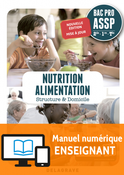 Nutrition Alimentation 2de, 1re, Tle Bac Pro ASSP (2018) - Pochette - Manuel numérique enseignant