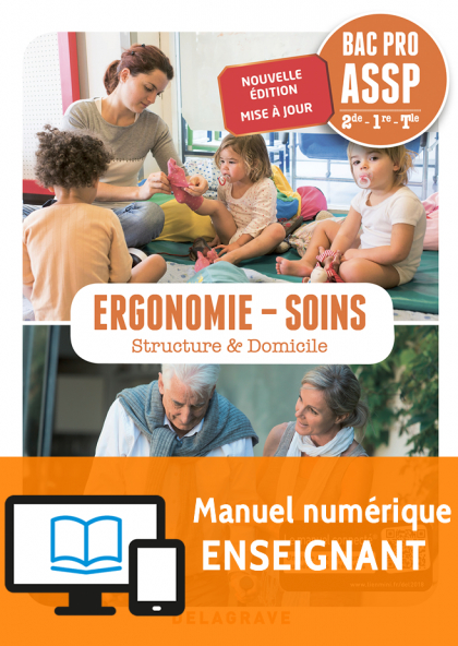 Ergonomie, Soins 2de, 1re, Tle Bac Pro ASSP (2018) - Pochette - Livre numérique enseignant