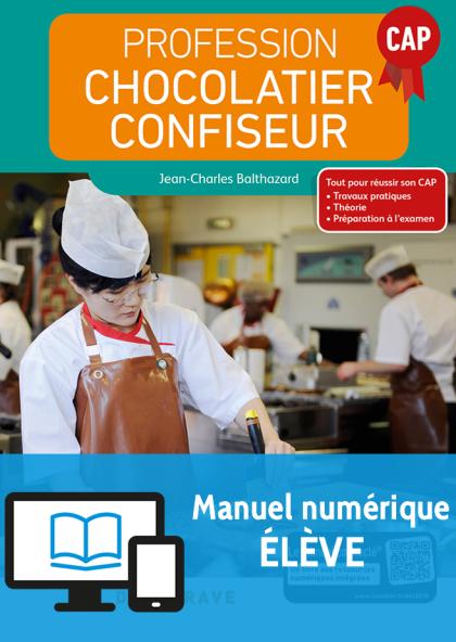 Profession Chocolatier-Confiseur CAP (2018) - Manuel - Manuel numérique élève
