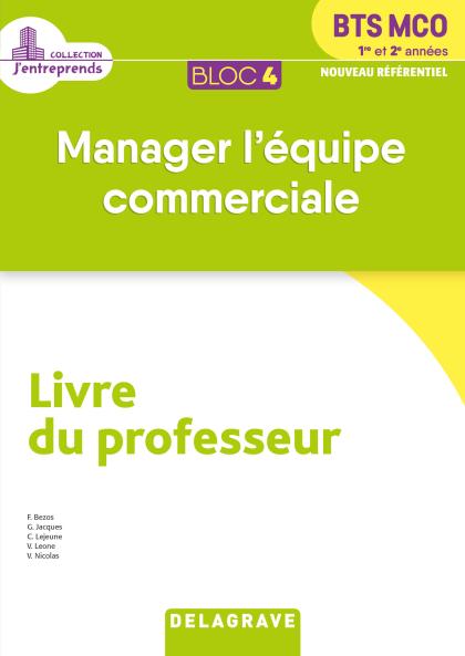 Bloc 4 - Manager l'équipe commerciale 1re et 2e années BTS MCO (2019) - Pochette - Livre du professeur