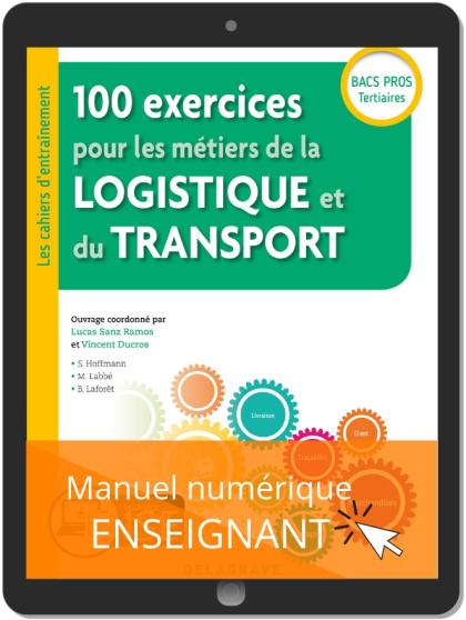 100 exercices pour les métiers de la logistique et du transport Bac Pro (2019) - Pochette - Manuel numérique enseignant