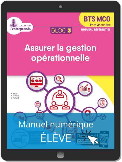 Bloc 3 - Assurer la gestion opérationnelle 1re et 2e années BTS MCO (2019) - Pochette - Manuel numérique élève