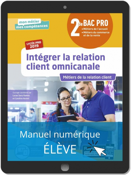 Intégrer la relation client omnicanale 2de Bac Pro (2019) - Manuel numérique élève