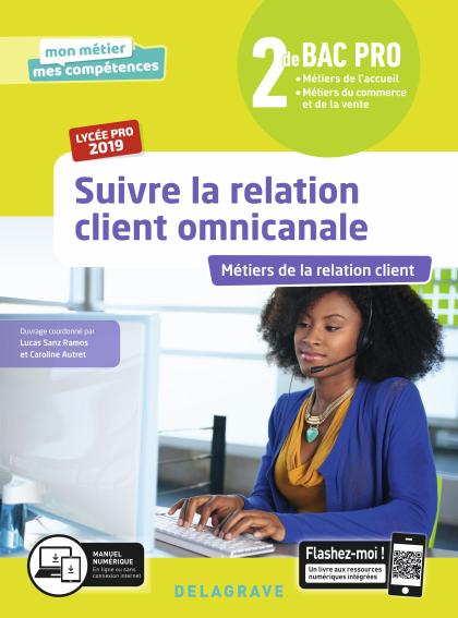 Suivre la relation client omnicanale 2de Bac Pro (2019) - Pochette élève