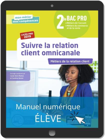 Suivre la relation client omnicanale 2de Bac Pro (2019) - Manuel numérique élève