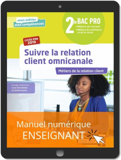 Suivre la relation client omnicanale 2de Bac Pro (2019) - Manuel numérique enseignant