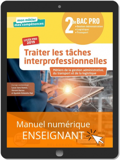 Traiter les tâches interprofessionnelles 2de Bac Pro (2019) - Manuel numérique enseignant