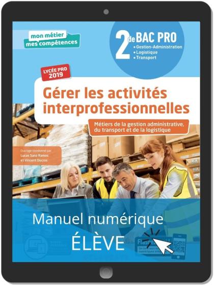 Gérer les activités interprofessionnelles 2de Bac Pro (2019) - Pochette - Manuel numérique élève