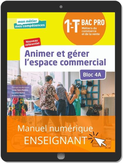 Animer et gérer l'espace commercial - Bloc 4A - 1re, Tle Bac Pro Métiers du commerce et de la vente (MCV) (2020) - Pochette - Manuel numérique enseignant