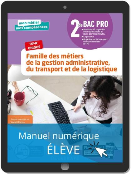 Famille des métiers de la Gestion administrative, du Transport et de la Logistique 2de Bac Pro GATL (2020) - Pochette - Manuel numérique élève