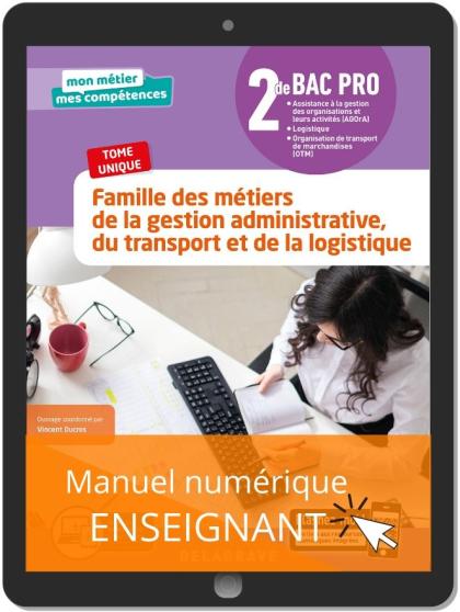Famille des métiers de la Gestion administrative, du Transport et de la Logistique 2de Bac Pro GATL (2020) - Manuel numérique enseignant