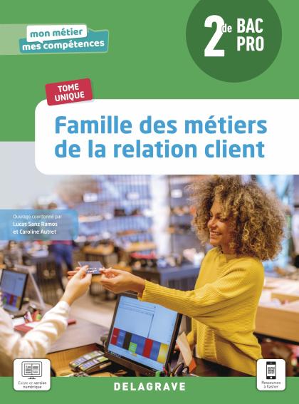 Famille des métiers de la relation client 2de Bac Pro Métiers de la relation client (2021) - Pochette élève