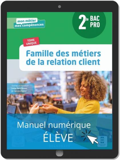 Famille des métiers de la relation client 2de Bac Pro Métiers de la relation client (2021) - Pochette - Manuel numérique élève