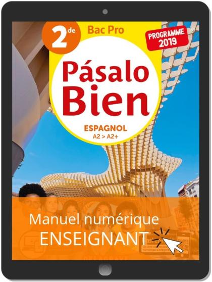 Pásalo Bien Espagnol 2de Bac Pro (2019) - Manuel numérique enseignant