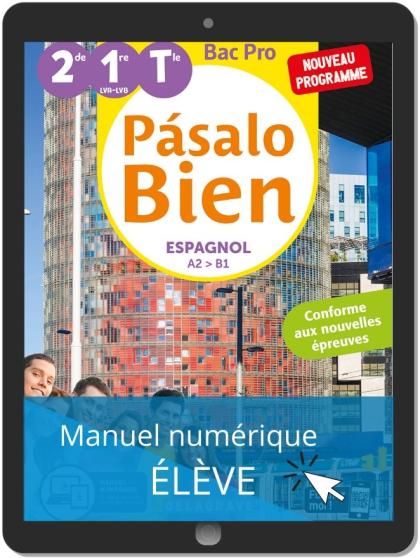 Pásalo Bien Espagnol 2de, 1re, Tle Bac Pro (2020) - Manuel numérique élève