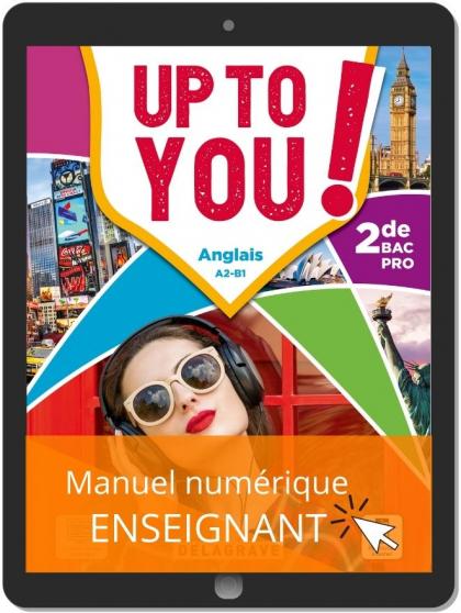 Up To You! Anglais 2de Bac Pro (2021) - Manuel - Manuel numérique enseignant