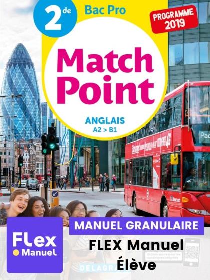 Match Point Anglais 2de Bac Pro (Ed. num. 2021) - FLEX manuel numérique granulaire élève