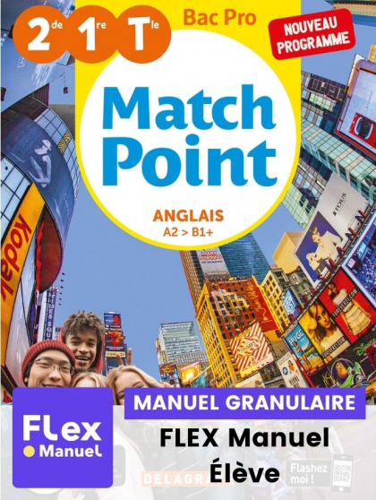 Match Point Anglais 2de, 1re, Tle Bac Pro (Ed. num. 2021) - FLEX manuel numérique granulaire élève