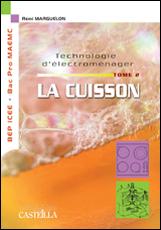 Technologie d'électroménager : la cuisson, tome 2 (2005)