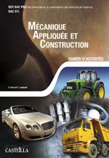 Mécanique appliquée et construction Bac Pro, Bac STID, tome 1 (2008) - Cahier activités élève