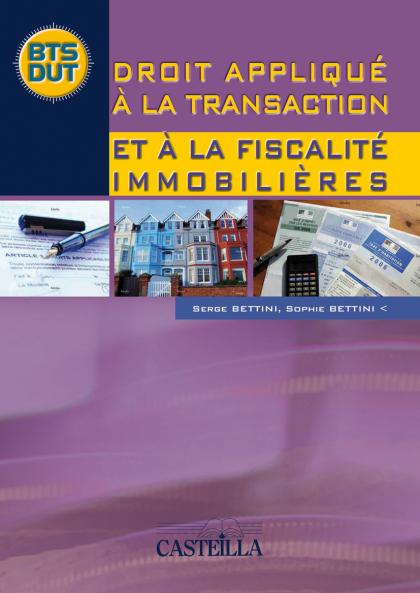 Droit appliqué à la transaction et à la fiscalité immobilières - Manuel élève
