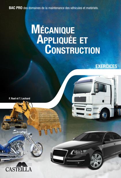 Mécanique appliquée et construction Bac Pro, Bac STI2D, tome 2 (2012) - Cahier activités élève