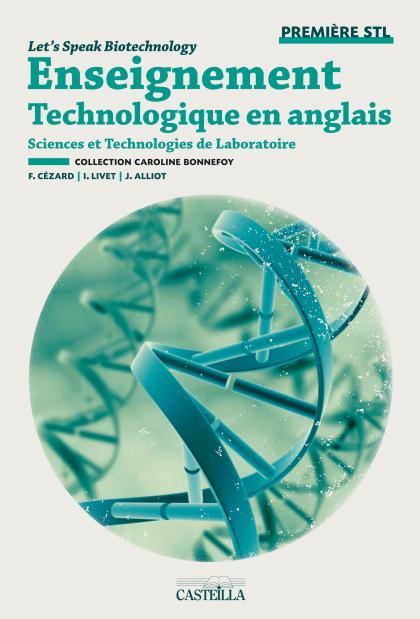 Let's speak biotechnology 1re STL (2012) - Pochette élève